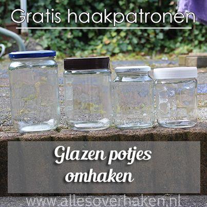 Niet weggooien! Kijk hier voor gratis haakpatronen voor het omhaken van glazen potjes.