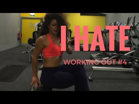 I HATE WORKING OUT #4