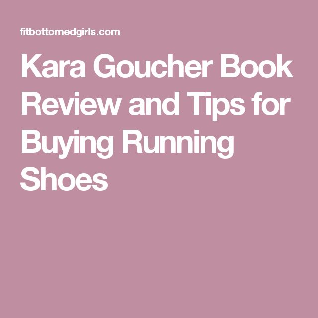 Kara Goucher Book Review and Tips for Buying Running Shoes