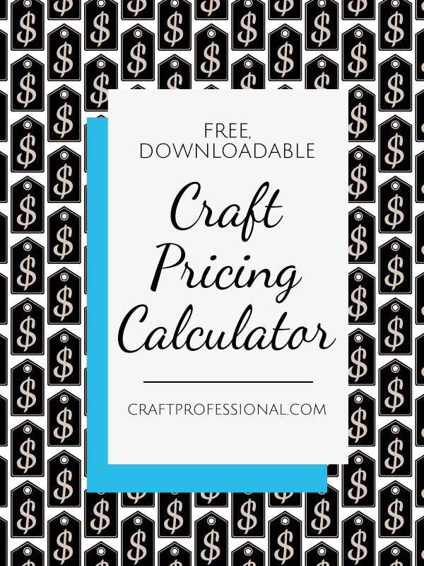 A craft pricing formula is an excellent starting point to determine how much your items should sell for. Here's a free, downloadable pricing calculator to help you price your crafts.