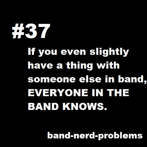 "This is so true... One of my friends in jazz band had to improvise with a guy and the class voted them as the best improv of the day. Out director said ""AWWW our first jazz band couple!!"" I died"