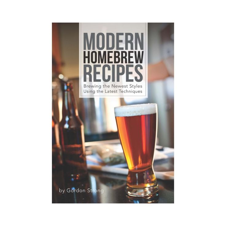 modern homebrew recipes brewing the newest styles using the latest techniques author gordon