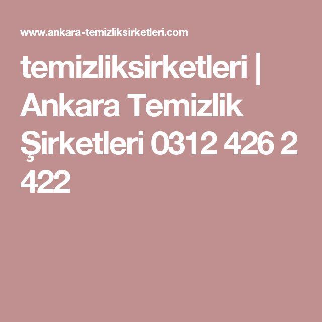 temizliksirketleri | Ankara Temizlik Şirketleri 0312 426 2 422
