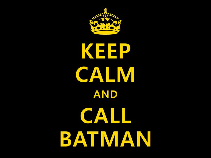 & call Batman.Keepcalm