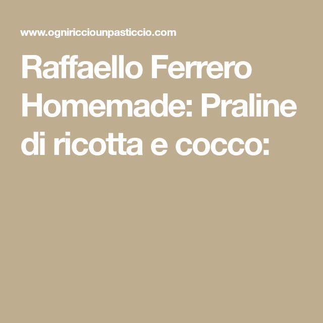 Raffaello Ferrero Homemade: Praline di ricotta e cocco:
