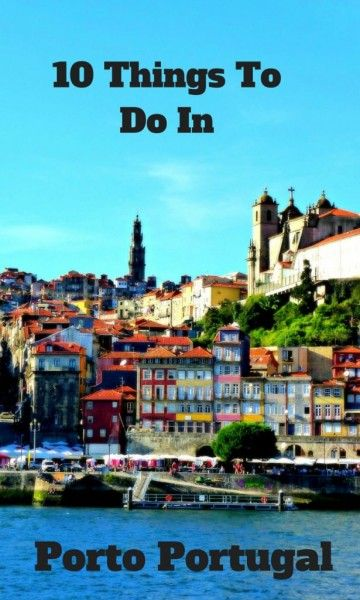 10 thing to do in Porto Portugal