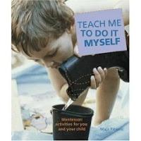 Teach Me To Do It Myself, Montessori