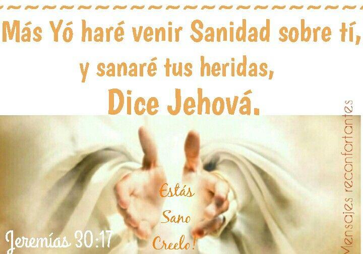 Mas yo haré venir sanidad para ti, y sanaré tus heridas, dice Jehová; porque desechada te llamaron, diciendo: Esta es Sion, de la que nadie se acuerda. Jeremías 30:17 Yó soy tú sanador, te dice El Señor, Creelo con el corazón. Amén!  🙏🏼👣🌹