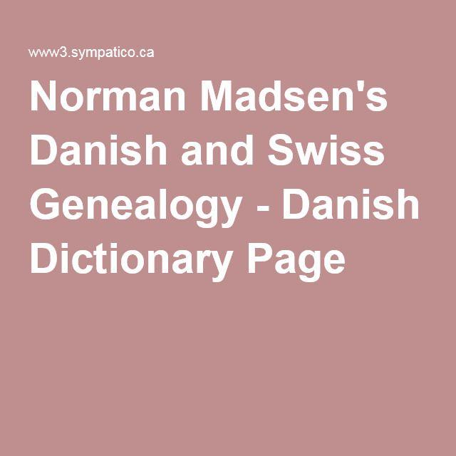 Norman Madsen's Danish and Swiss Genealogy - Danish Dictionary Page