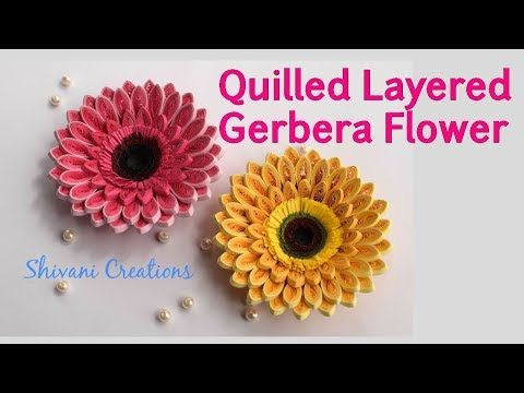Quilling Gerbera Flower/ 3D Quilled Layered Flower/ Quilling Daisy Flower - YouTube