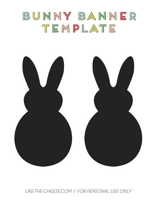 Best 25 easter bunny template ideas on pinterest bunny easter bunny banner template free like the cheese negle Images
