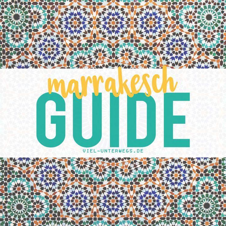 Marrakesch Guide - das musst du wissen!  Alle Tipps & Infos!
