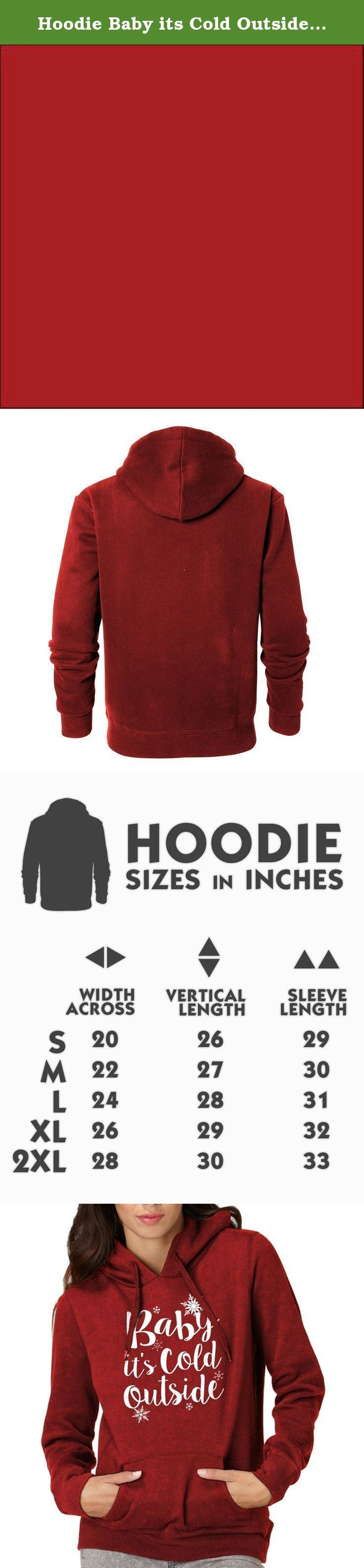 Hoodie Baby its Cold Outside Adult Red Large. Description: I really can't stay. I gotta go away... but baby its cold outside... A great top for this blustery sweater weather.Baby its Cold Outside All of our designs are printed in the U.S. on high quality garments. Just wait until you slip on one of these super-soft tops... you'll never want to take it off. Indica Plateau has everything in stock and ready to ship. Most orders ship same day or the next day, and are delivered within 2-3...