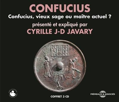 Confucius, vieux sage ou maître actuel ? - Cyrille Javary - Librairie Mollat Bordeaux