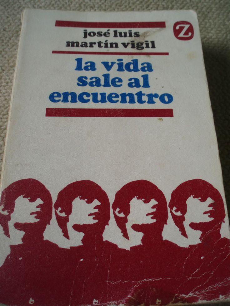 Libro LA VIDA SALE AL ENCUENTRO (José Luis Martín Vigil)