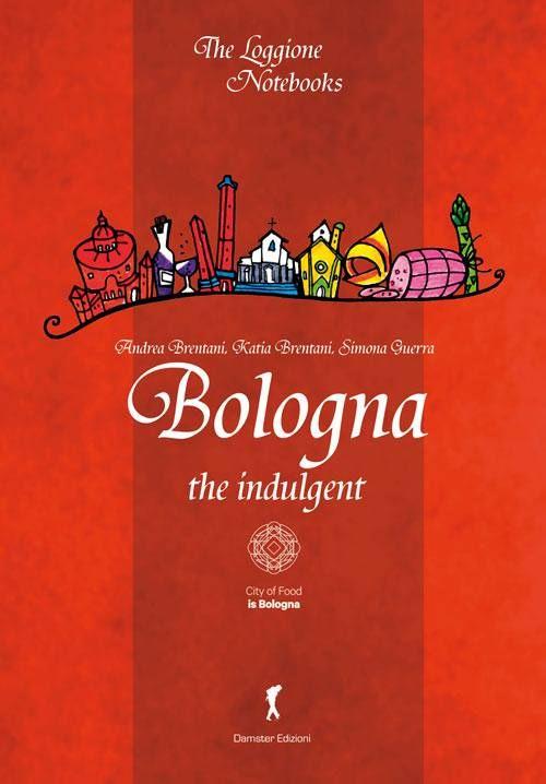 Bologna The Indulgent www.loggione.it