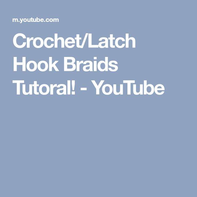 Crochet/Latch Hook Braids Tutoral! - YouTube