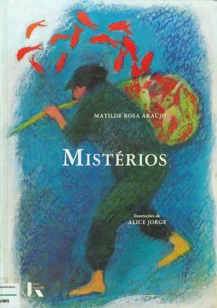 Mistérios http://escolovar.org/conto_matilde-rosa-araujo_misterios.pdf