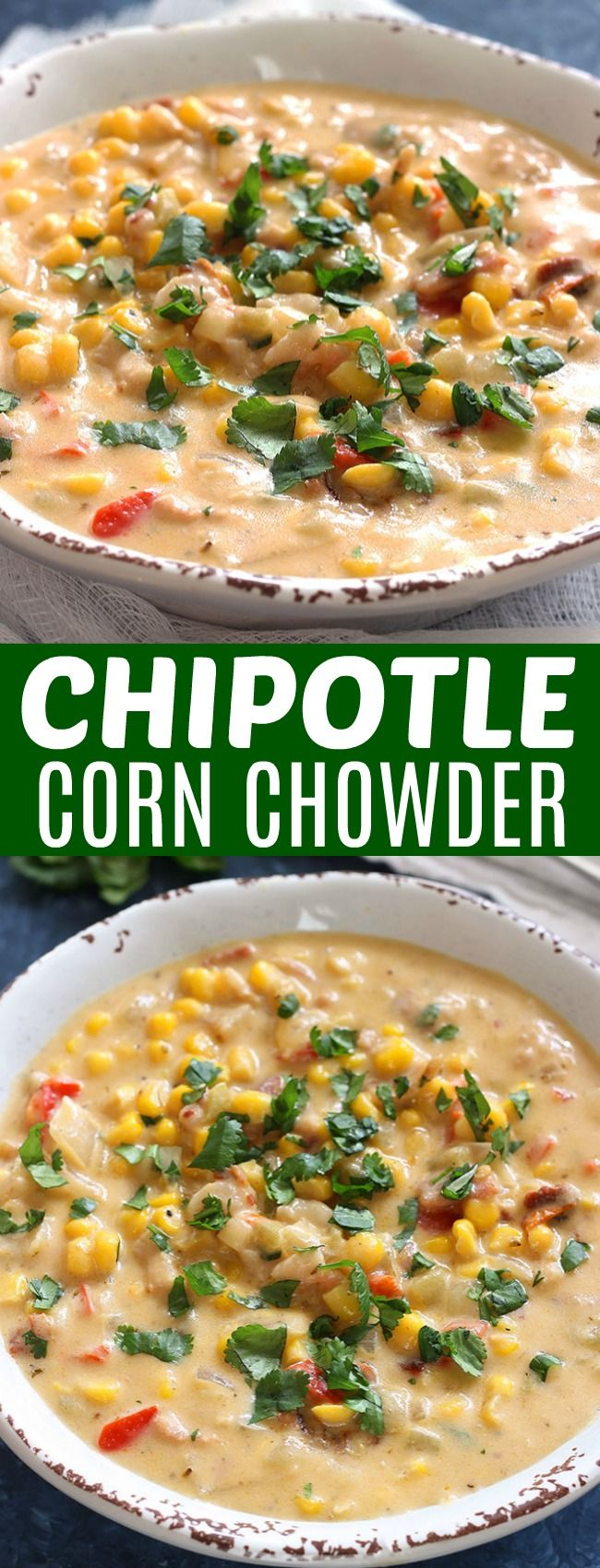 ou have to try this Chipotle Corn Chowder! It's one of my favorite soups and is so flavorful and delicious!
