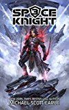 Space Knight Book 3 by Michael-Scott Earle (Author) #Kindle US #NewRelease #Fantasy #eBook #ad