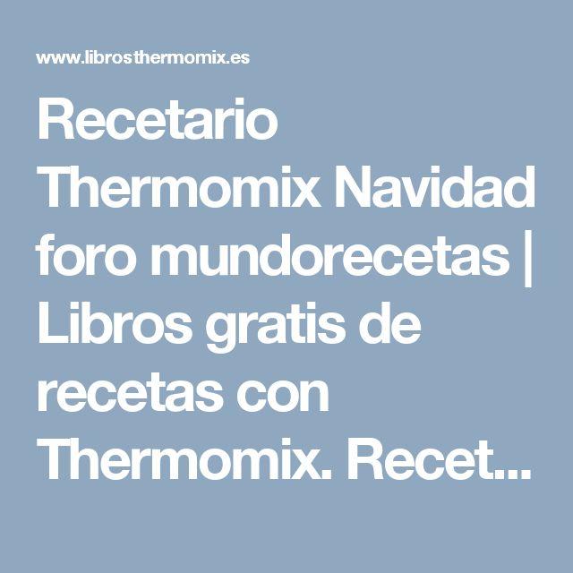 Recetario Thermomix Navidad foro mundorecetas | Libros gratis de recetas con Thermomix. Recetas y accesorios Thermomix