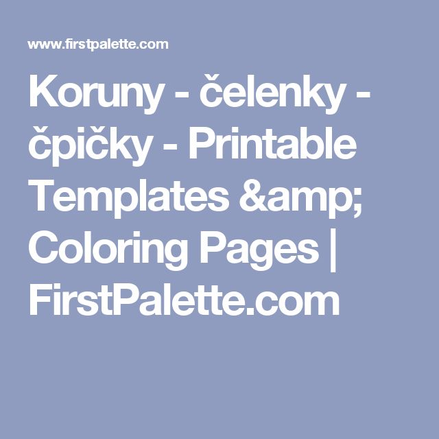 Koruny - čelenky - čpičky - Printable Templates & Coloring Pages   FirstPalette.com