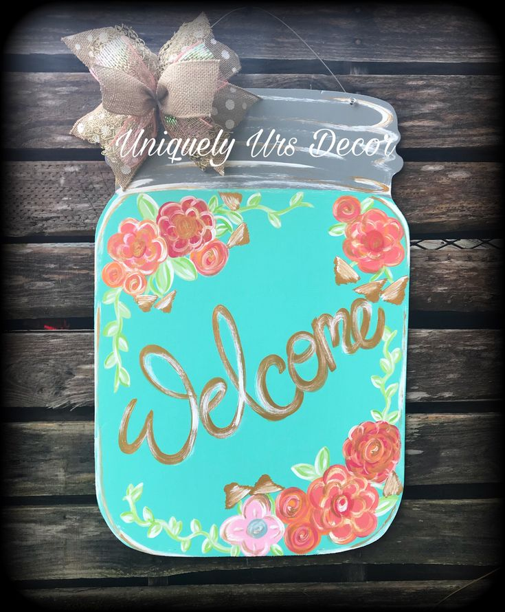 A personal favorite from my Etsy shop https://www.etsy.com/listing/592441273/mason-jar-door-hanger-welcome-sign-door