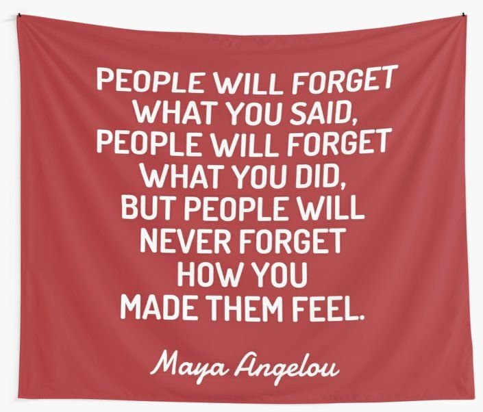 How You Made Them Feel Maya Angelou Quote Tapestry By Ideasforartists Maya Angelou Quotes Maya Angelou Tapestry Quotes