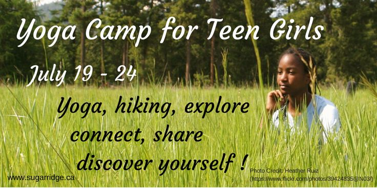 Yoga Camp for Teen Girls; July 19 - 24, 2015