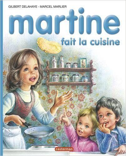 Amazon.fr - Martine, numéro 24 : Martine fait la cuisine - Gilbert Delahaye, Marcel Marlier - Livres