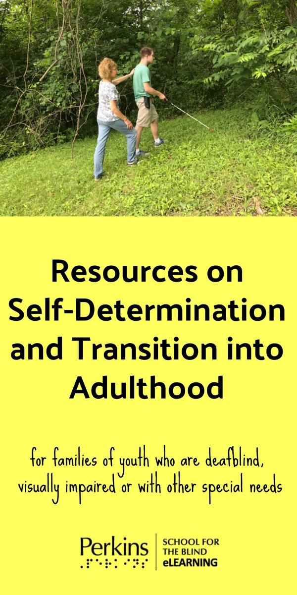 Resources on self-determination and transition into adulthood for families of youth who are deafblind, visually impaired or with other special needs