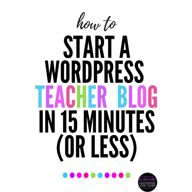 How to Start a Wordpress Teacher Blog on Siteground in 15 minutes • kelseynhayes