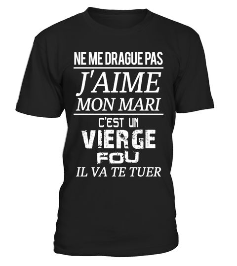 # VIERGE - J'aime mon mari .  DON'T flirt with me- I LoveMY WIFE - She is crazyVIRGONe Me Drague Pas - J'aime MaFemme- C'est UneLIONFolleNe Me Drague Pas - J'aime Ma Femme- C'est Une BALANCE FolleFlirte nicht mit mir - Ich Liebe Meine Frau - Sie ist ein verrückterJUNGFRAU Customer Support:Email: support@teezily.comLocal Phone:France:01 72 30 10 10-Luxembourg:(020) 808 19 53Belgium:025 88 41 69-Canada:438 800 - 4798TAGS: VIERGE, JUNGFRAU, Astrologie, Ich Liebe Meine…