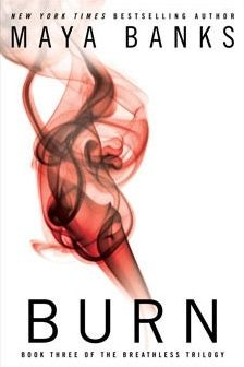 ~UTC's Review of Burn by Maya Banks @fmg_29 @Under The Covers Book Blog @Angela Carr (UTCbookblog)