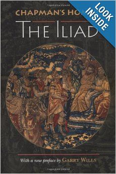 Chapman's Homer: The Iliad: Homer, Allardyce Nicoll, George Chapman, Garry Wills: 9780691002361: Amazon.com: Books