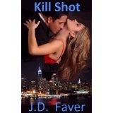 Kill Shot (Romantic Suspense) (Kindle Edition)By J.D. Faver