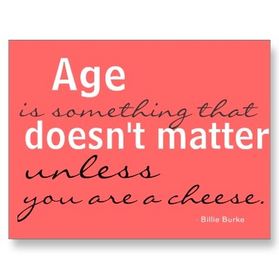 Age Doesnt Matter Unless You Are A Cheese Or Wine Quote