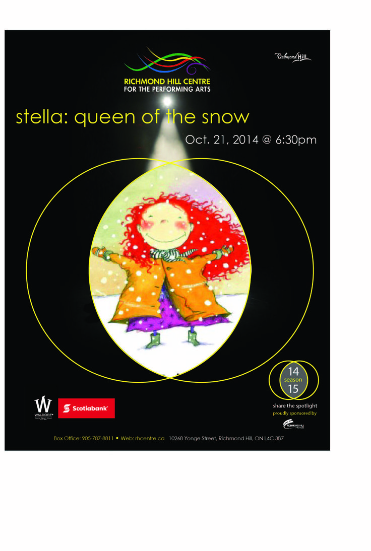 SAVE! Stella - Queen of the Snow  Tuesday October 21, 2014 @ 6:30pm   Canada's acclaimed Mermaid Theatre has joined forces with the award-winning creator of Stella and Sam in a new stage adaption. Stella, Queen of the Snow tells the story of two children as they spend the day playing in the snow. The forest, snowballs, snow angels and the mysterious white stuff itself provide fuel for Sam's questions and Stella's answers as they discover the world of winter together.