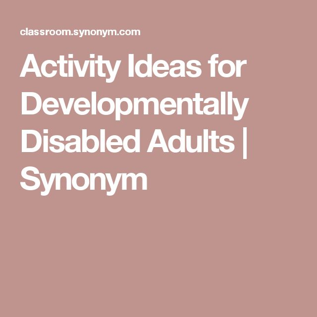 Activity Ideas for Developmentally Disabled Adults | Synonym