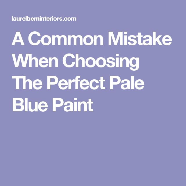 Blue Paint best 25+ pale blue paints ideas on pinterest | traditional dining