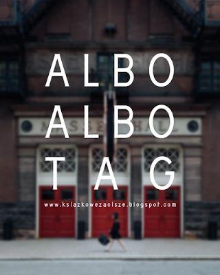 Książkowe Zacisze: Albo, albo TAG