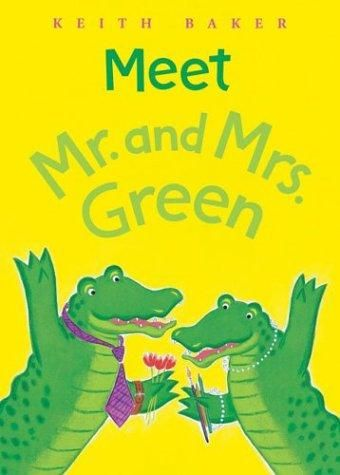 Mr. and Mrs. Green, by Keith Baker. Only four books in this series, all gems.