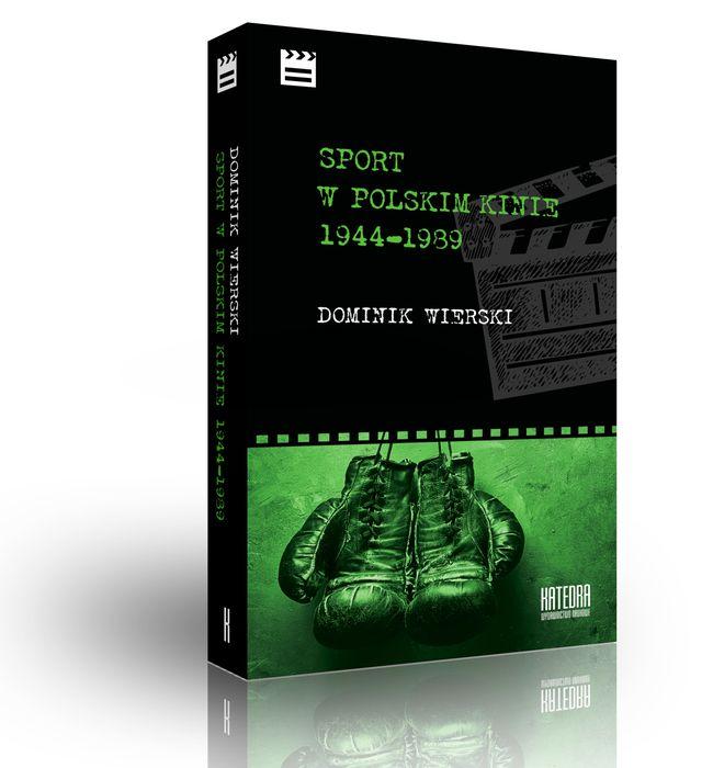 """Okładka książki Dominika Wierskiego """"Sport w polskim kinie 1944-1989"""""""