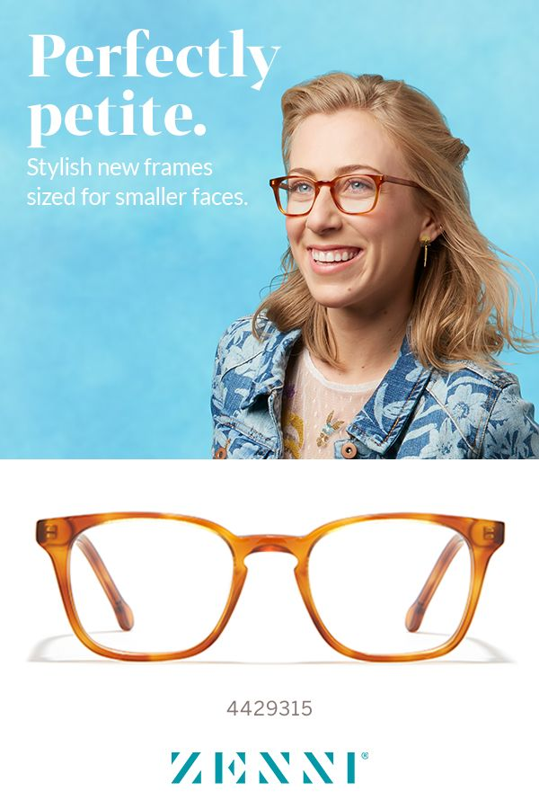 1dad72eff8d Stylish new frames sized for smaller faces.