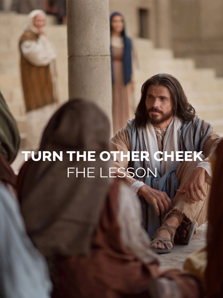 Turn the Other Cheek - FHE Lesson. All about how to be kind and live the higher law. Turning the other cheek. Family Home Evening Lesson.