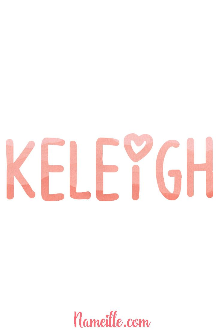 Gender Neutral Unisex Baby Names @ Nameille.com KELEIGH