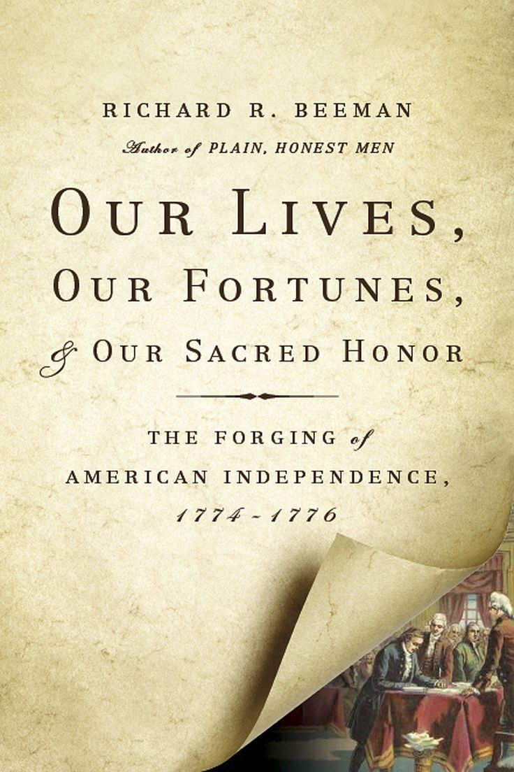 Our Lives, Our Fortunes, and Our Sacred Honor | The History Book Club