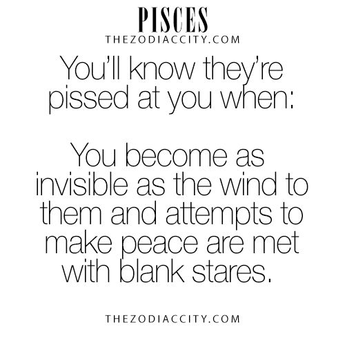 "Pisces: ""#Pisces ~ You'll know they're pissed at you when...."""