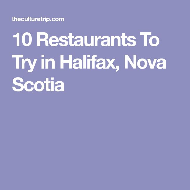 10 Restaurants To Try in Halifax, Nova Scotia