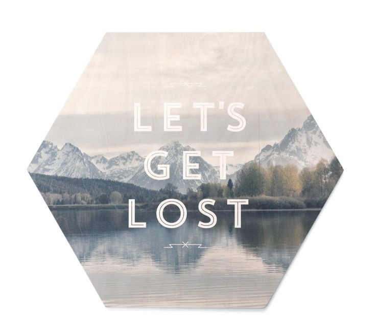 Let's Get Lost - Faunascape Plywood Print designed by WhatWeDo from Denmark.  Gorgeous vista, gorgeous meaning and message combined with the subtle texture and grain of the timber.  You can't go wrong with this on the wall anywhere.  A favourite for holiday homes all over Australia or in the den to remind you to get outdoors!  Hexagon shaped plywood board with UV-print and hanging device.  Size: 45 x 39 cm.